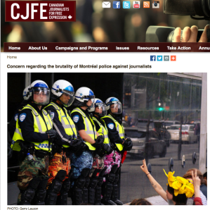 I worked With the CAJ and CJFE too have them issue a condemnation of Police tactics